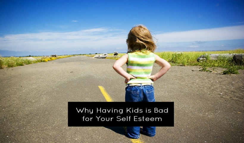 Why having kids is bad for your self-esteem.