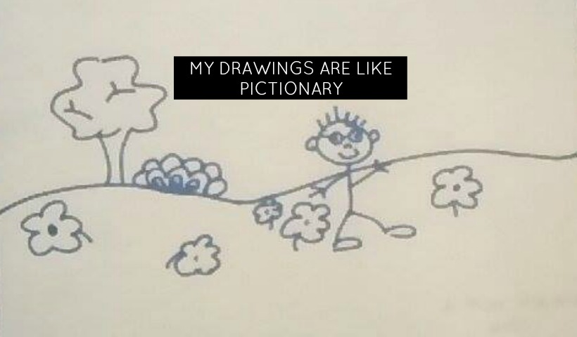 My drawings are like Pictionary